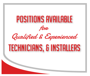 Positions Available for Qualified & Experienced Technicians, Installers & Support Staff